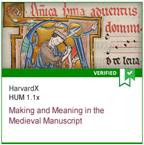 HUM 1.1x Making and Meaning in the Medieval Manuscript