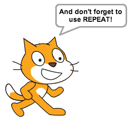 "Scratch Cat saying ""And don't forget to use REPEAT!"""